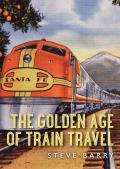 The Golden Age of Train Travel (Shire Library)