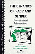 The Dynamics of Race and Gender: Some Feminist Interventions