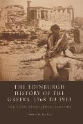 The Edinburgh History of the Greeks, 1768 to 1913