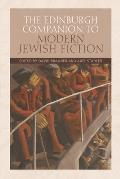 The Edinburgh Companion to Modern Jewish Fiction