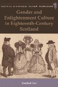 Gender and Enlightenment Culture in Eighteenth-Century Scotland (Scottish Historical Review Monographs Eup)