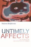 Untimely Affects