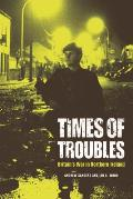 Times of Troubles: Britain's War in Northern Ireland