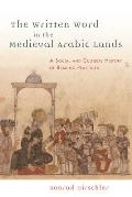 The Written Word in the Medieval Arabic Lands: A Social and Cultural History of Reading Practices