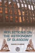 Reflections on the Astronomy of Glasgow: A Story of Some Five Hunderd Years