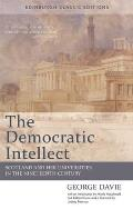 The Democratic Intellect: Scotland and Her Universities in the Nineteenth Century: An Edinburgh Classic