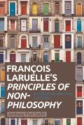 Francois Laruelle's Principles of Non-Philosophy: A Critical Introduction and Guide