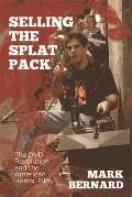 Selling the Splat Pack: The DVD Revolution and the American Horror Film