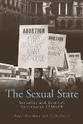 The Sexual State: Sexuality and Scottish Governance, 1950-80