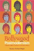 Bollywood and Postmodernism: Popular Indian Cinema in the 21st Century