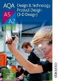 Aqa Design & Technology: Product Design (3-D Design) As/A2