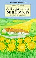 A House in the Sunflowers: Summer in Aquitaine