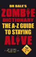 Dr. Dale's Zombie Dictionary: The A-Z Guide to Staying Alive
