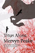 Titus Alone :Gormenghast 3 Cover