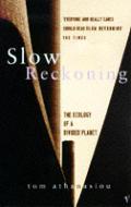 Slow Reckoning