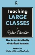 Teaching Large Classes in Higher Education: How to Maintain Quality with Reduced Resources