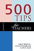 500 Tips for Teachers 2nd Ed