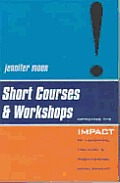 Short Courses and Workshops: Improving the Impact of Learning, Teaching and Professional Development