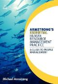 Armstrong's Essential Human Resource Management Practice: A Guide To People Management by Michael Armstrong