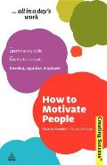 How to motivate people, 2d ed. (reprint, 2006)
