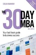 The 30 Day MBA: Your Fast Track Guide to Business Success (30 Day MBA)