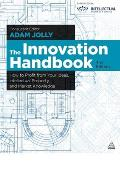 The Innovation Handbook: How to Profit from Your Ideas, Intellectual Property and Market Knowledge