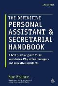 Definitive Personal Assistant & Secretarial Handbook A Best Practice Guide for All Secretaries Pas Office Managers & Executive Assistants
