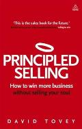 Principled Selling: How to Win More Business Without Selling Your Soul