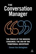 The conversation manager; the power of the modern consumer, the end of the traditional advertiser