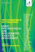 Psychometrics in Coaching: Using Psychological and Psychometric Tools for Development