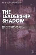 The Leadership Shadow: How to Recognise and Avoid Derailment, Hubris and Overdrive