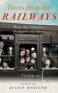 Voices from the Railway: How the Railways Changed Our Lives