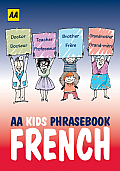 AA Kids Phrasebook: French (AA Kids Phrasebooks)