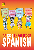 AA Kids Phrasebook: Spanish (AA Kids Phrasebooks)