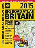 Big Road Atlas Britain 2015 (AA Big Road Atlas Britain)