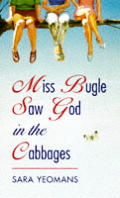 Miss Bugle Saw God In The Cabbages