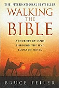 Walking The Bible A Journey By Land Thro