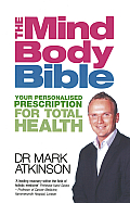 The Mind Body Bible: Your Personalised Prescription for Total Health