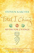 Total I Ching Myths for Change