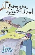 Dying in the Wool a Kate Shackleton Mystery