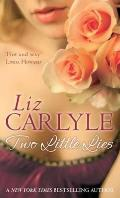 Two Little Lies. Liz Carlyle
