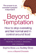 Beyond Temptation How to Stop Overeating & Feel Normal & in Control Around Food
