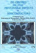 D (X) Centres & Other Metastable Defects in Semiconductors: Proceedings of the International Symposium, Mauterndorf, Austria, 18-22 February 1991