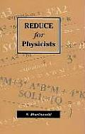 Reduce for Physicists