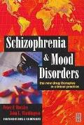 Schizophrenia and Mood Disorders: The New Drug Therapies in Clinical Practice