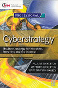 Cyberstrategy: Business Strategy for Extranets, Intranets and the Internet (Chartered Institute of Marketing)