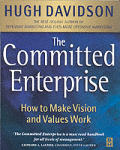 The Committed Enterprise: How to Make Values and Visions Work