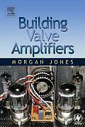 Building Valve Amplifiers 1st Edition