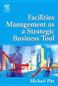 Facilities Management as a Strategic Business Tool