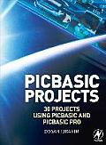 PIC BASIC Projects: 30 Projects Using PIC BASIC and PIC BASIC PRO [With CDROM]